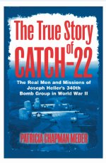 """The True Story of Catch 22"" by Patricia Chapman Meder"